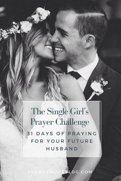 The Nosh Life - The Single Girl's Prayer Challenge: 31 Days of Praying For Your Future Husband