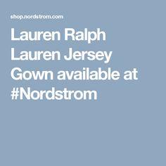 Lauren Ralph Lauren Jersey Gown available at #Nordstrom