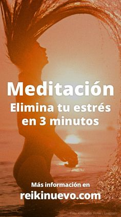 Meditación: Elimina tu estrés en 3 minutos. + info: https://www.reikinuevo.com/elimina-tu-estres-en-3-minutos/