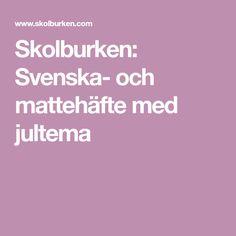 Skolburken: Svenska- och mattehäfte med jultema