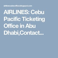 Cebu Pacific Ticketing office,Travel Care (Leticia Travel) in NSW, Promo Fares Cebu Pacific, Bacolod City, Sales Office, Abu Dhabi, Philippines, World, Travel, Number, Viajes