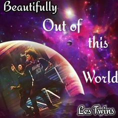 MY Edit of les twins they are completely out of this world