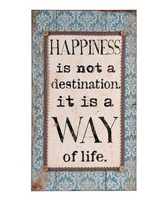 'Happiness Is Not a Destination'