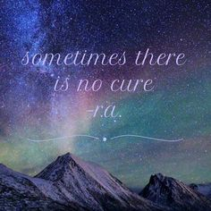Sometimes there is no cure