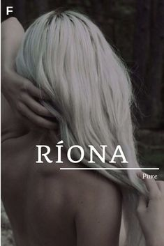 Riona, meaning Pure or Saint or Queenly, Irish names, R baby girl names, R baby names, female names, whimsical baby names, baby girl names, traditional names, names that start with R, strong baby names, unique baby names, feminine names, nature names, character names, character inspiration