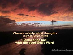 ..take every thought captive to obey Christ   2 Corinthians 10:5 ESV