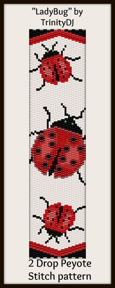 "NEW AND EXCITING NEWS : Here's your chance to test bead new designs and earn DISCOUNTS on your next 'In the Raw' Design! ""LadyBug"" (2 Drop Peyote stitch bracelet pattern) is one of the designs in this section. Please follow this link for more info:http://cart.javallebeads.com/Lady-Bug-2-Drop-Peyote-Stitch-Pattern-p/td088.htm"