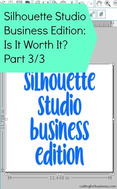 Silhouette Studio Business Edition - Is it worth it? - Cutting for Business Silhouette Cutter, Silhouette Curio, Silhouette Cameo Machine, Silhouette Vinyl, Silhouette America, Silhouette Portrait, Silhouette School Blog, Silhouette Design Studio, Silhouette Cameo Tutorials
