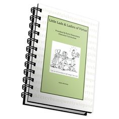 Little Lads & Ladies of Virtue is a preschool/early elementary character building curriculum with 24 weeks of easy, fun to use lessons your kids will love!