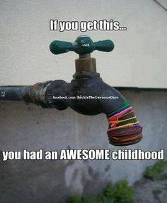 if you get this...you had and AWESOME childhood. (Water balloons)