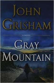 Gray Mountain by John Grisham.   Losing her job at New York City's largest law firm in the weeks after the collapse of Lehman Brothers, Samantha becomes an unpaid intern in a small Appalachian community, where she stumbles upon dangerous secrets.
