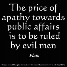21 best plato images on pinterest words thinking about you and plato has described the electorate and politicians of today well the price of apathy towards public affairs is to be ruled by evil men fandeluxe Choice Image