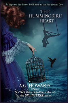 The Hummingbird Heart by A. G. Howard releases on August 15, 2017! Can't wait to read this book!