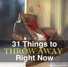 Ready to make a clean sweep in your home? It's a good idea to regularly purge items from your living space. This list will help you clean out some obvious, and not so obvious, items.
