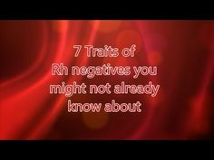 ▶ 7 Traits of Rh negatives you might not already know about - YouTube