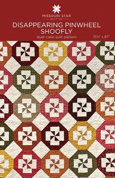 Digital Download - Disappearing Pinwheel - Shoofly Quilt Pattern from Missouri Star Quilt Co