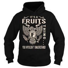[Top tshirt name origin] Its a FRUITS Thing You Wouldnt Understand  Last Name Surname T-Shirt Eagle  Discount Today  Its a FRUITS Thing You Wouldnt Understand. FRUITS Last Name Surname T-Shirt  Tshirt Guys Lady Hodie  TAG YOUR FRIEND SHARE and Get Discount Today Order now before we SELL OUT  Camping a backer thing you wouldnt understand sweatshirt a bless thing eagle a fruits thing you wouldnt understand last name surname