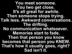 Sad quote but true I will try to not have this happen to me