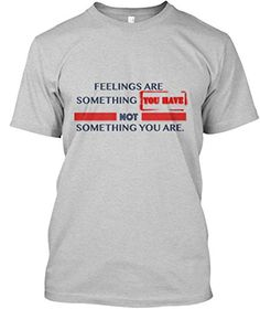 Teespring Unisex Feelings Are Something You Have White Ts... https://www.amazon.com/dp/B07229WBSP/ref=cm_sw_r_pi_awdb_x_BkN-ybFCB2ZDY
