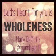 Because God doesn't want us to stay broken. #openheart