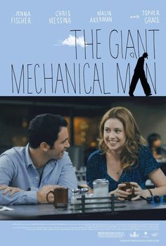 The Giant Mechanical Man (2012) - It's a great, quiet movie, about not fitting…