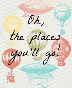 "I love the whimsical touch of Dr. Seuss and one of my favorite books he ever wrote is ""Oh, the Places You'll Go."" It has such a wonderful message written in a way that encourages and make light of the struggles you face as a young adult heading out into the real world. So of …"