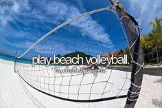 Bucket List : Play Beach Volleyball