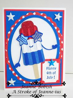 Handmade Patriotic Popsicle 4th of July Greeting Card A Stroke of Jeanne-ius #AStrokeofJeanneius #FourthofJuly