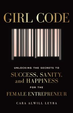 Booktopia has Girl Code, Unlocking the Secrets to Success, Sanity and Happiness for the Female Entrepreneur by Cara Alwill Leyba. Buy a discounted Paperback of Girl Code online from Australia's leading online bookstore. Girl Code Book, Book Girl, Motivational Books, Inspirational Books, Books You Should Read, Books To Read, Reading Lists, Book Lists, Secret To Success