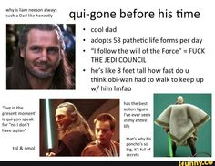 """""""Fuck off, Yoda. I do what I want."""" - Qui-Gon, at some point in his life."""
