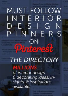 "#DESIGNREFRESH - The Best Interior Design Links of the Week ➤ MUST-FOLLOW INTERIOR DESIGN PINNERS ON PINTEREST (DIRECTORY UPDATED!) | ""The time has come for me to add more profiles to my directory of Must-Follow Interior Design Pinners On Pinterest!"""