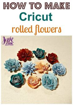 How to make Cricut rolled flowers from Jessie At Home