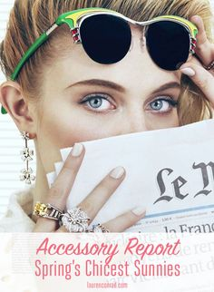 Accessory Report: The Chicest Spring Sunnies