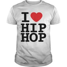 I LOVE HIP HOP T-Shirts, Hoodies. Check Price Now ==► https://www.sunfrog.com/Music/I-LOVE-HIP-HOP-SHIRT-White-Guys.html?41382