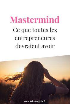 Mastermind : ce que toutes les entrepreneures devraient avoir ⎟ Talented Girls, conseils business et ondes positives pour les femmes entrepreneures ! www.talentedgirls.fr: