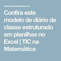 Confira este modelo de diário de classe estruturado em planilhas no Excel | TIC na Matemática