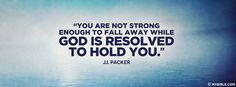 """""""You are not strong enough to fall away while... - Facebook Cover Photo"""