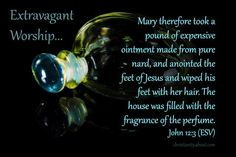 Verse of the Day: Extravagant Worship - John 12:3