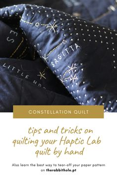 Check my tips and tricks on quilting your Haptic Lab constellation quilt by hand! Quilting Tips, Hand Quilting, Quilting Projects, French Knots, Constellation Quilt, Haptic Lab, Rabbit Hole, Pattern Paper, Constellations