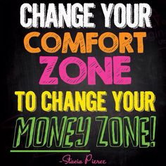Happy Happy Thursday! I found out you have to : Change Your Comfort Zone To Change Your Money Zone! You have to get uncomfortable I always say to become profitable! #quote #myownquote #entrepreneurs #womenpreneurs #businesswomen #business #smallbusinesswomen #successstragies #goforit #dreambig #money #staciapierce #lifecoach2women #coaching