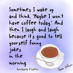 It's good to have funny jokes in the morning .and coffee ☕️! 🦋Wishing you a day full of smiles Happy Coffee, Coffee Talk, Coffee Is Life, I Love Coffee, Coffee Break, My Coffee, Coffee Girl, Coffee Shop, Coffee Today