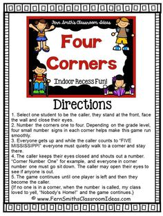 Four Corners GameHave you had a chance to play this great indoor recess game? Two ways to play, tip-toe-quiet or fun-stomping-loud! I have a printable direction sheet on my blog, feel free to visit an