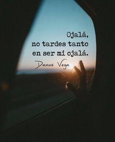 Danns Vega | Frases, citas, poemas y letras | Pinterest.com