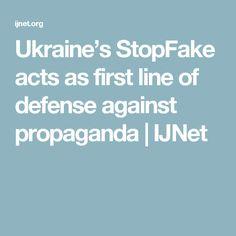 Ukraine's StopFake acts as first line of defense against propaganda | IJNet