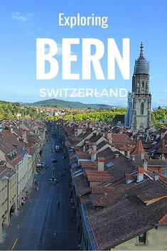 Exploring The Old Town of Bern in Switzerland - a UNESCO World Heritage Site, and a lot more fun than what you might think of this capital city.