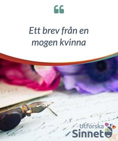 Ett brev från en mogen kvinna.  Att #mogna innebär att vi accepterar oss #själva och att vi #upprättar en fred med vår #kvinnliga #essens.