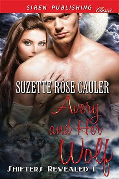 Marie's Tempting Reads: Avery and Her Wolf (Shifters Revealed 1) by Suzett...