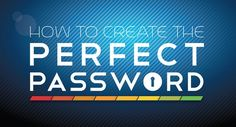 Hack Proof : How to Create Super Strong Passwords [INFOGRAPHIC]