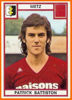 Patrick Battiston of FC Metz in Football Stickers, Football Cards, Football Soccer, Baseball Cards, As Monaco, Good Soccer Players, Football Players, Premier League, French League