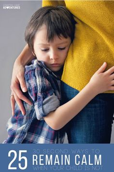 30 second Ways to Remain Calm when Your Child Is Not
